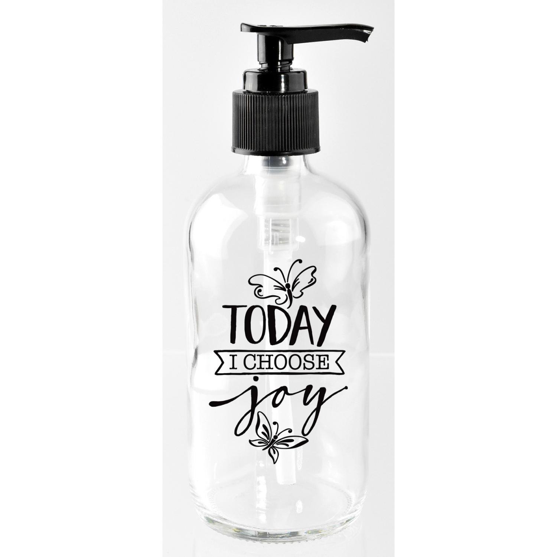 Today I Choose Joy 8 Oz Glass Soap Dispenser