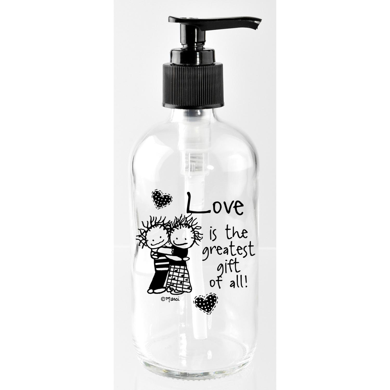 Love Is The Greatest 8Oz Soap Dispenser - Marci Art